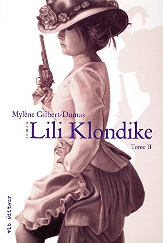 Lili Klondike t.2: Mylène Gilbert-dumas