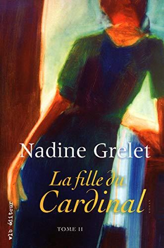 La fille du Cardinal, Tome 2: Nadine Grelet