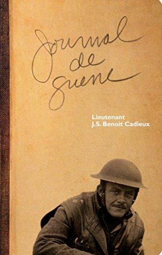 Journal de guerre: Cadieux, J.s. Beno�t