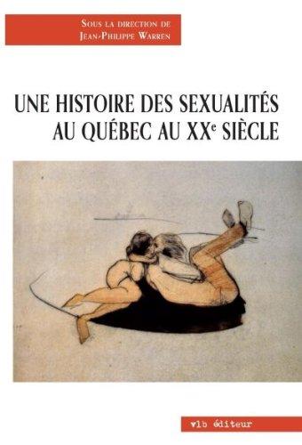 9782896493661: Une Histoire des Sexualites au Quebec au Xxe Siecle