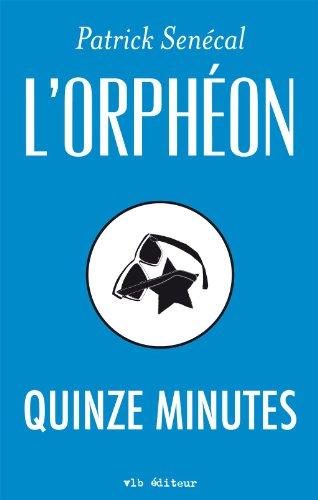 9782896494132: L'Orpheon Quinze Minutes
