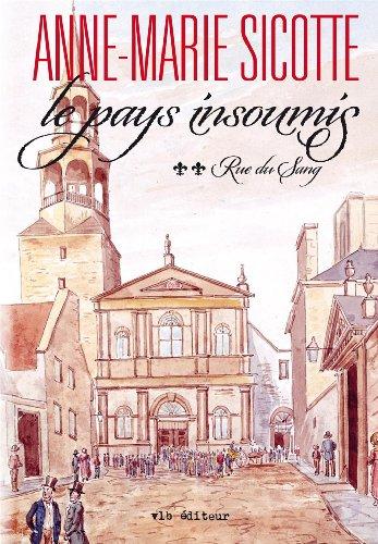 9782896494576: Le Pays Insoumis V. 02 Rue du Sang