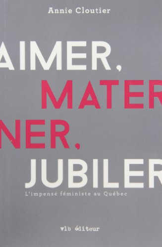 Aimer, materner, jubiler: Cloutier, Annie