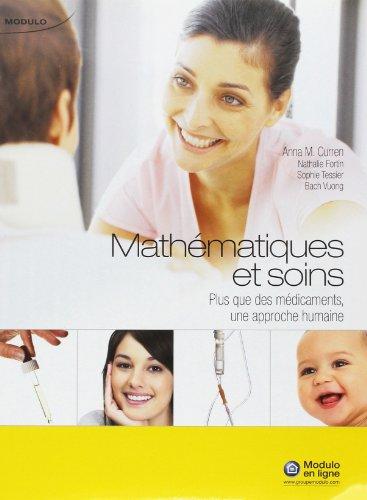 mathematiques et soins plus que des medicaments: Anna M. Curren, Bach Vuong, Nathalie Fortin, ...