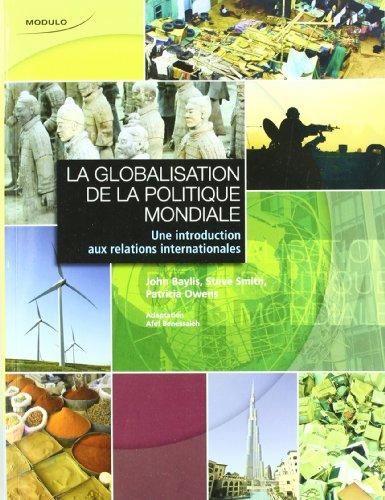 la globalisation de la politique mondiale uneintroduction aux relations internationales: Afef ...