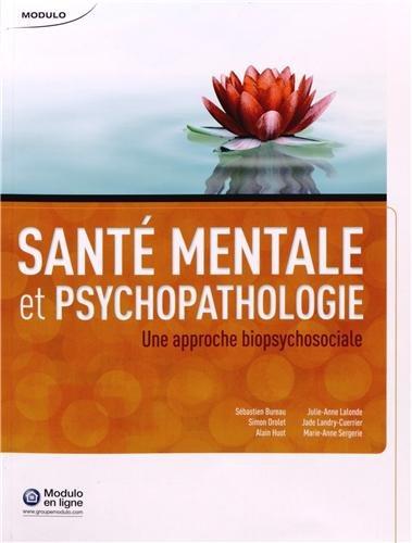 Sante mentale et psychopathologie. une approche biopsychosociale: Collectif