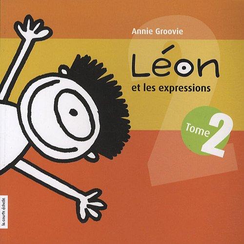 LÉON ET LES EXPRESSIONS T.02: GROOVIE ANNIE