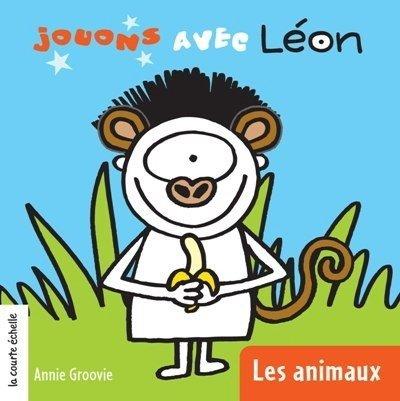 JOUONS AVEC LÉON T.01 : LES ANIMAUX: GROOVIE ANNIE
