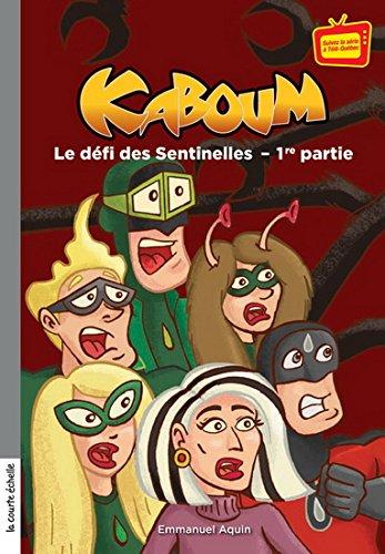 KABOUM T.12 : LE DÉFI DES SENTINELLES (1ÈRE PARTIE): AQUIN EMMANUEL
