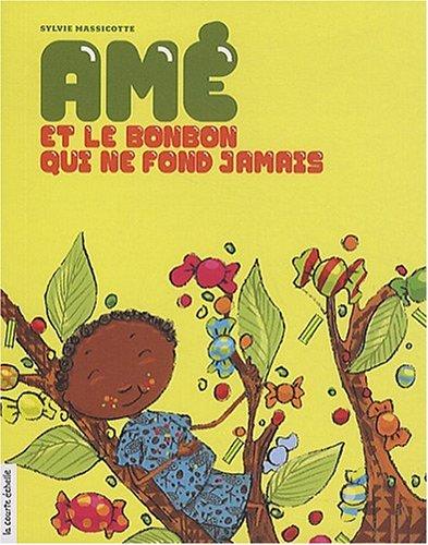 9782896511785: Ame et le Bonbon Qui Ne Fond Jamais