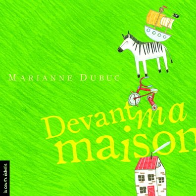 DEVANT MA MAISON: DUBUC MARIANNE