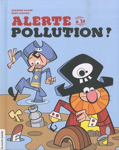 alerte ? la pollution !: n/a