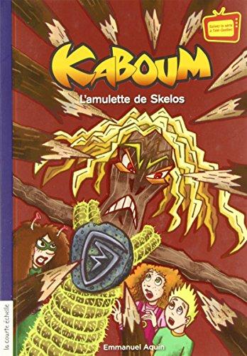 KABOUM T.30 : L'AMULETTE DE SKÉLOS: AQUIN EMMANUEL