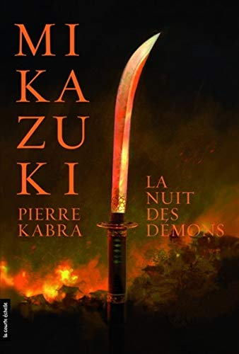 MIKAZUKI T.01 : NUIT DES DÉMONS (LA): KABRA,PIERRE