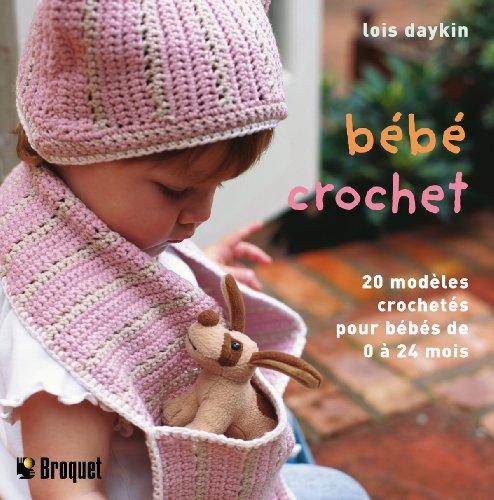 9782896540198: Bébé crochet : 20 Modèles crochetés à la main pour les bébés de 0 à 24 mois