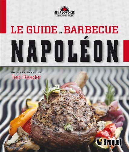 le guide du barbecue Napol?on: Ted Reader
