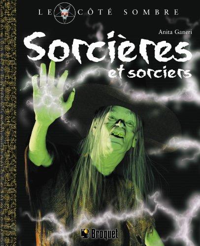 SORCIERES ET SORCIERS - LE COTE SOMBRE: GANERI ANITA