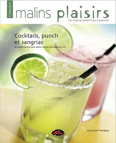 9782896570720: Cocktails, punchs et sangrias : 80 recettes parfaites pour relaxer, recevoir, et profiter de la vie !