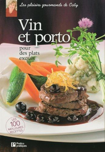 9782896586011: Vin et porto pour plats exquis
