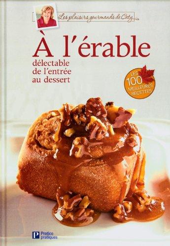 9782896586035: À l'érable - Délectable de l'entrée au dessert