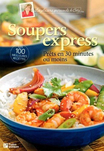 Souper express: Pr?ts en 30 minutes ou moins: B?rub?, Caty