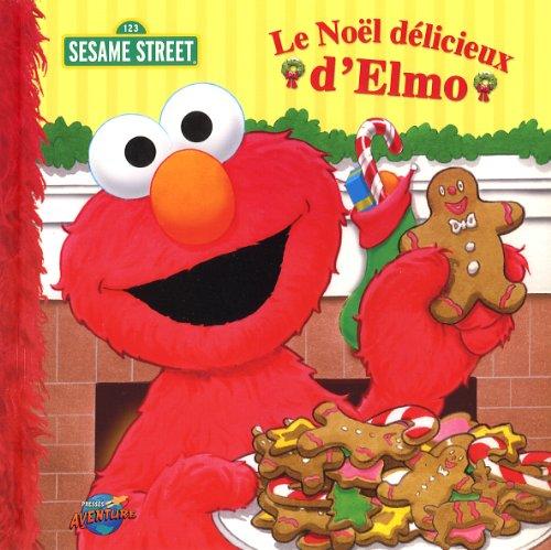 Le No?l d?licieux d'Elmo: MUNTEAN , MICHAELA