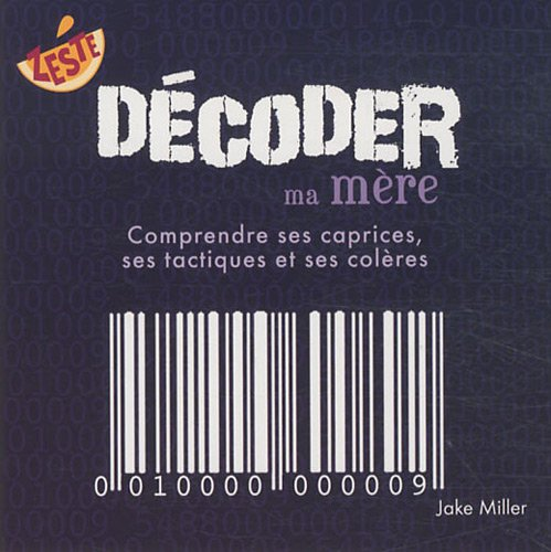 Décoder ma mère (French Edition): Miller Jake