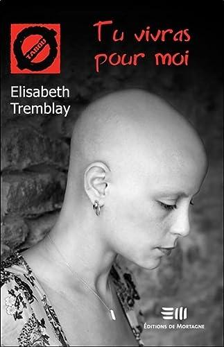 Tu vivras pour moi: Elisabeth Tremblay