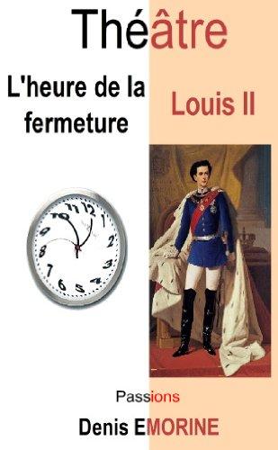 9782896630479: L'heure de la fermeture - Louis II - Passions
