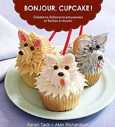 9782896670642: bonjour, cupcake ! créations follement amusantes et faciles à réussir