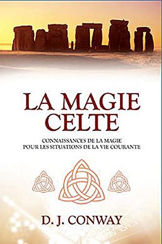 """""""la magie celte ; connaissances de la magie pour les situations de la vie courante"""" (289667084X) by [???]"""