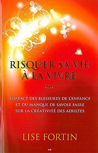 9782896670857: Risquer sa vie à la vivre (French Edition)