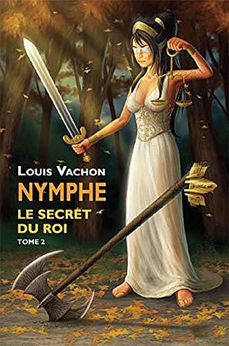 9782896671359: Le secret du roi - nymphe t2