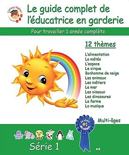 9782896672394: Le guide complet de l'éducatrice en garderie - Série 1