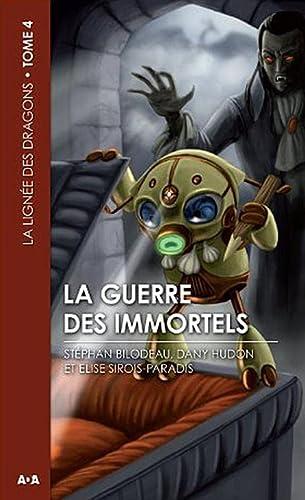 9782896672585: La guerre des immortels - La lign�e des Dragons Tome 4