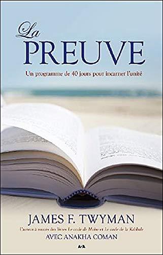 9782896672592: Preuve (la) - un Programme de 40 Jours pour Incarner l'Unité