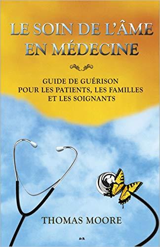 9782896673049: Le soin de l'âme en médecine
