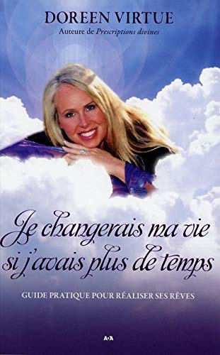 JE CHANGERAI MA VIE SI J AVAIS PLUS DE T: VIRTUE DOREEN