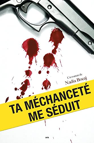 Ta méchanceté me séduit (French Edition): Nadia Bocaj