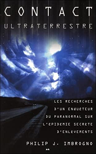 9782896674671: Contact ultraterrestre - Les recherches d'un enqu�teur...