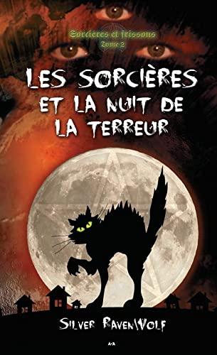 9782896675296: Sorcières et frissons - T2 : Les sorcières et la nuit de la terreur