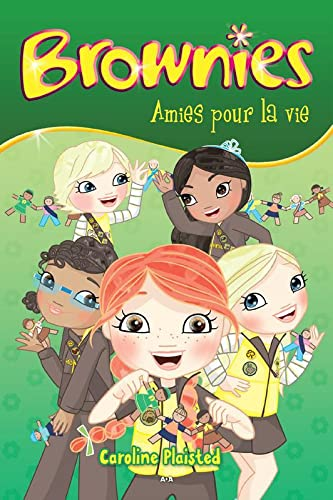 BROWNIES T4 - AMIES POUR LA VIE: PLAISTED CAROLINE