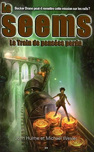 SEEMS T3 - LE TRAIN DE PENSEES PERDU: HULME J WEXLER M