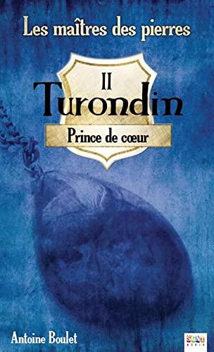 9782896678181: Les maîtres des pierres, Tome 2 : Turondin Prince de coeur