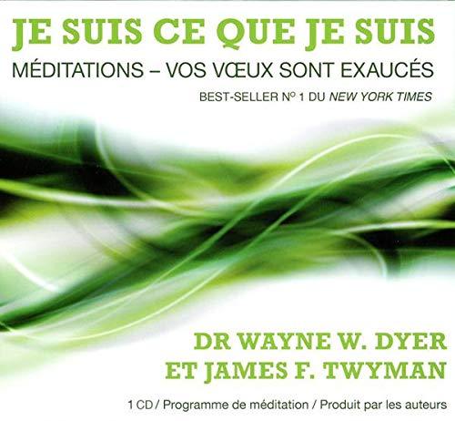 9782896678693: Je suis ce que je suis - Méditations - Vos voeux sont exaucés - Livre audio CD Livre (French Edition)