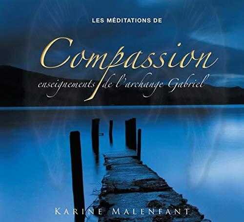 MEDITATIONS DE COMPASSION -LES- CD: MALENFANT KARINE