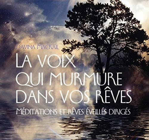 9782896679027: La Voix Qui Murmure Dans Vos Reves - Livre Audio 2 CD (French Edition)