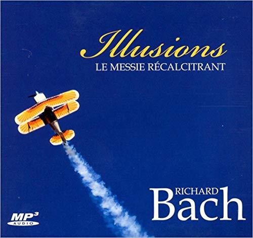 9782896679669: Illusions - Le messie r�calcitrant - Livre audio