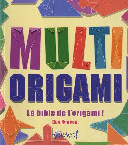 9782896700080: Multi origami : La bible de l'origami !
