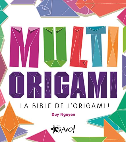 9782896702039: Multi origami : La bible de l'origami !